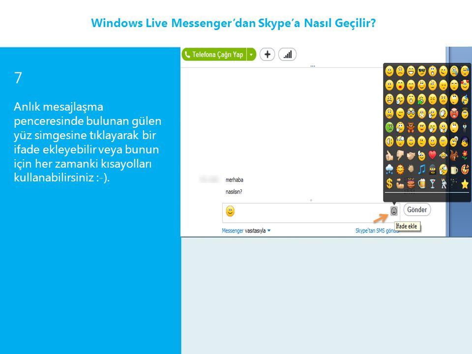 7 Windows Live Messenger'dan Skype'a Nasıl Geçilir