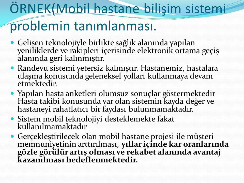 ÖRNEK(Mobil hastane bilişim sistemi problemin tanımlanması.