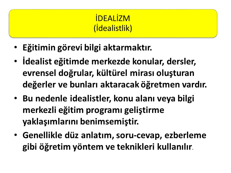 İDEALİZM (İdealistlik)