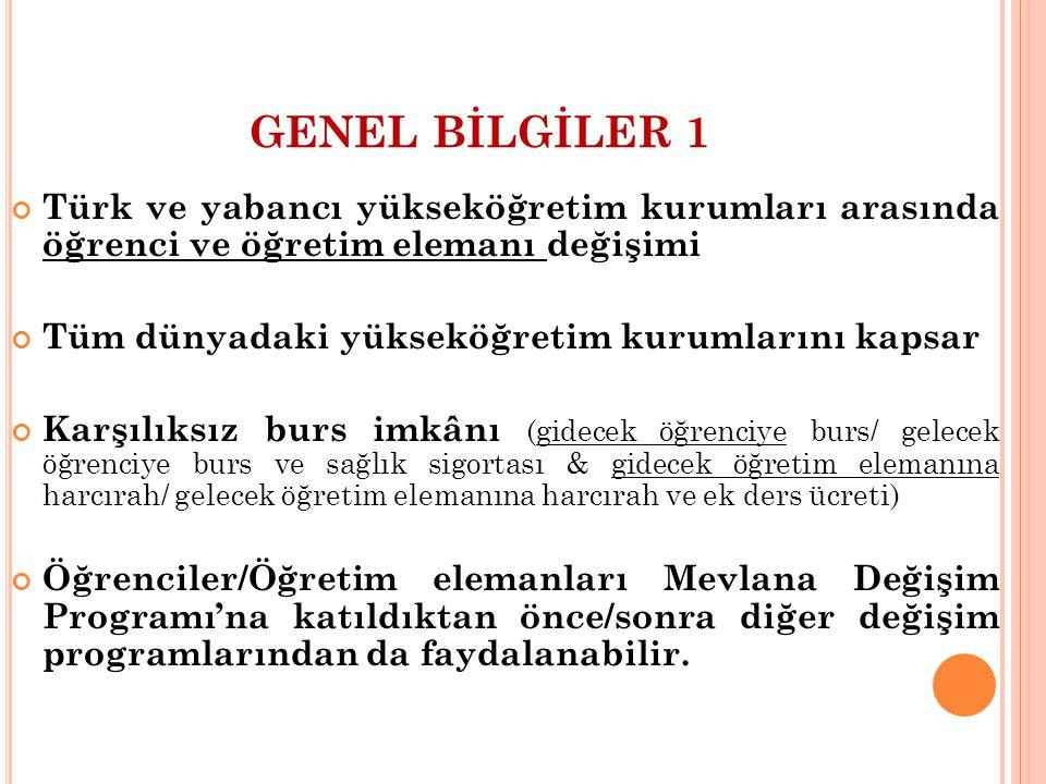 GENEL BİLGİLER 1 Türk ve yabancı yükseköğretim kurumları arasında öğrenci ve öğretim elemanı değişimi.