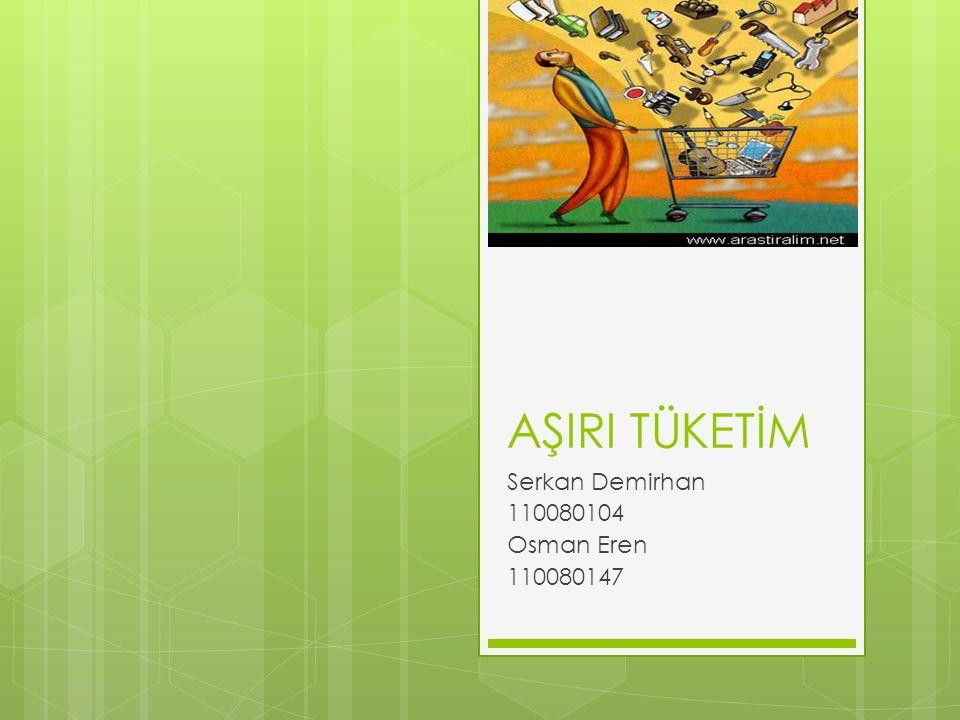 Serkan Demirhan 110080104 Osman Eren 110080147