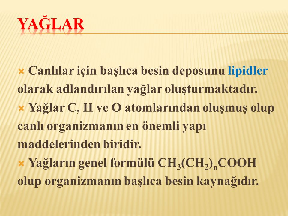Yağlar Canlılar için başlıca besin deposunu lipidler