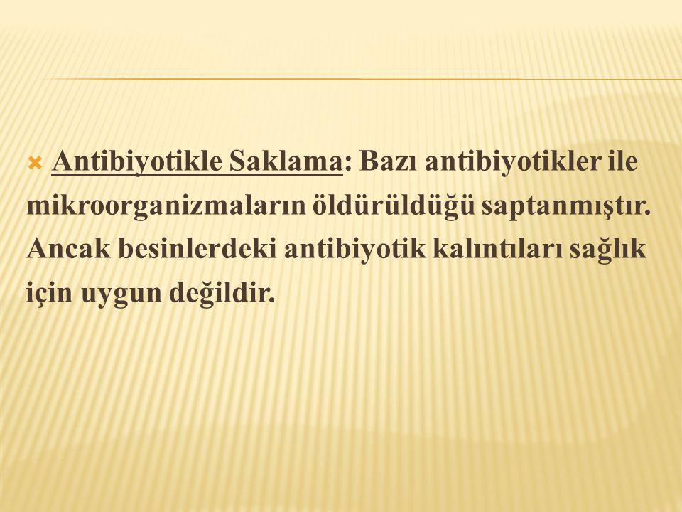 Antibiyotikle Saklama: Bazı antibiyotikler ile