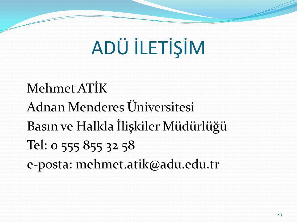 ADÜ İLETİŞİM Mehmet ATİK Adnan Menderes Üniversitesi
