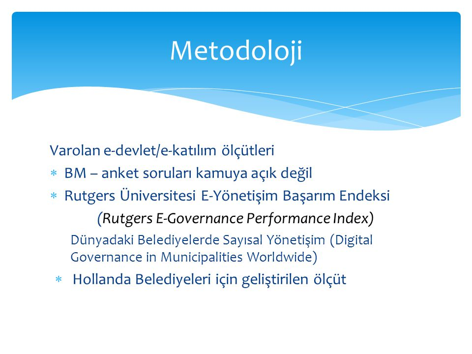 Metodoloji Varolan e-devlet/e-katılım ölçütleri