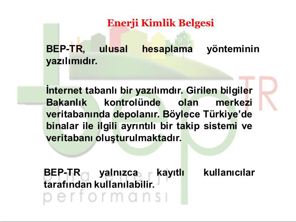 Enerji Kimlik Belgesi BEP-TR, ulusal hesaplama yönteminin yazılımıdır.