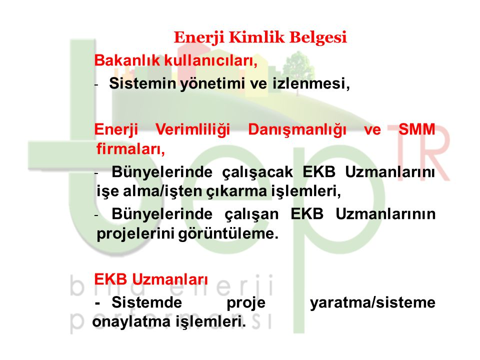 Enerji Kimlik Belgesi Bakanlık kullanıcıları, Sistemin yönetimi ve izlenmesi, Enerji Verimliliği Danışmanlığı ve SMM firmaları,