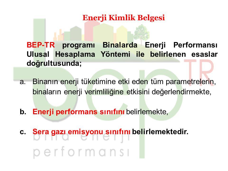 Enerji Kimlik Belgesi BEP-TR programı Binalarda Enerji Performansı Ulusal Hesaplama Yöntemi ile belirlenen esaslar doğrultusunda;