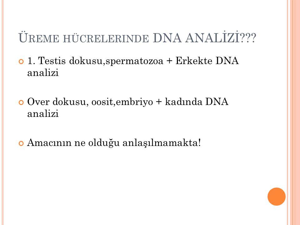Üreme hücrelerinde DNA ANALİZİ