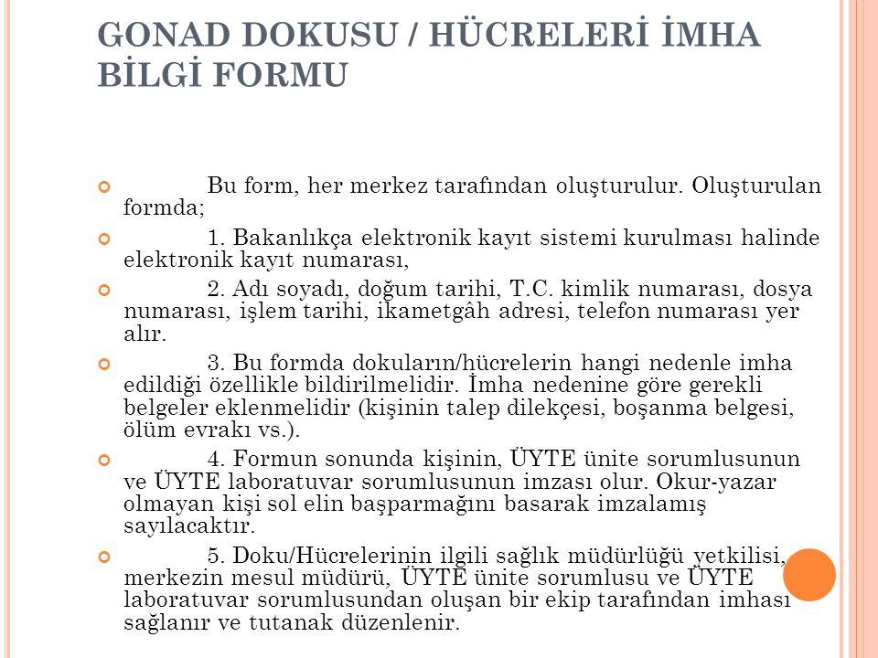 GONAD DOKUSU / HÜCRELERİ İMHA BİLGİ FORMU