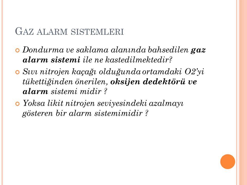 Gaz alarm sistemleri Dondurma ve saklama alanında bahsedilen gaz alarm sistemi ile ne kastedilmektedir
