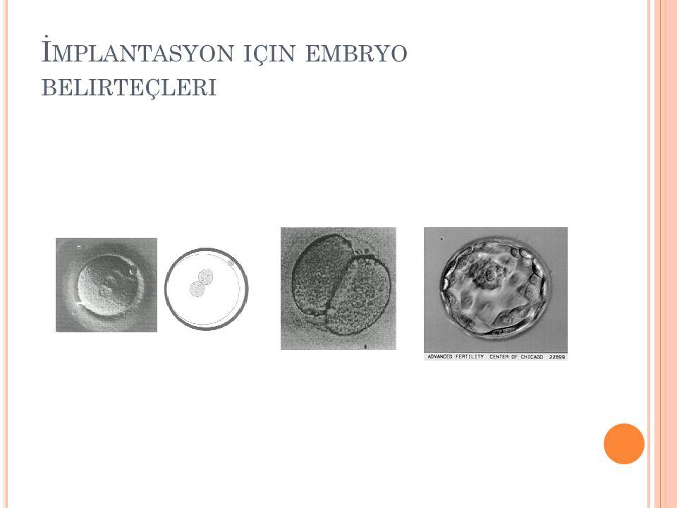 İmplantasyon için embryo belirteçleri