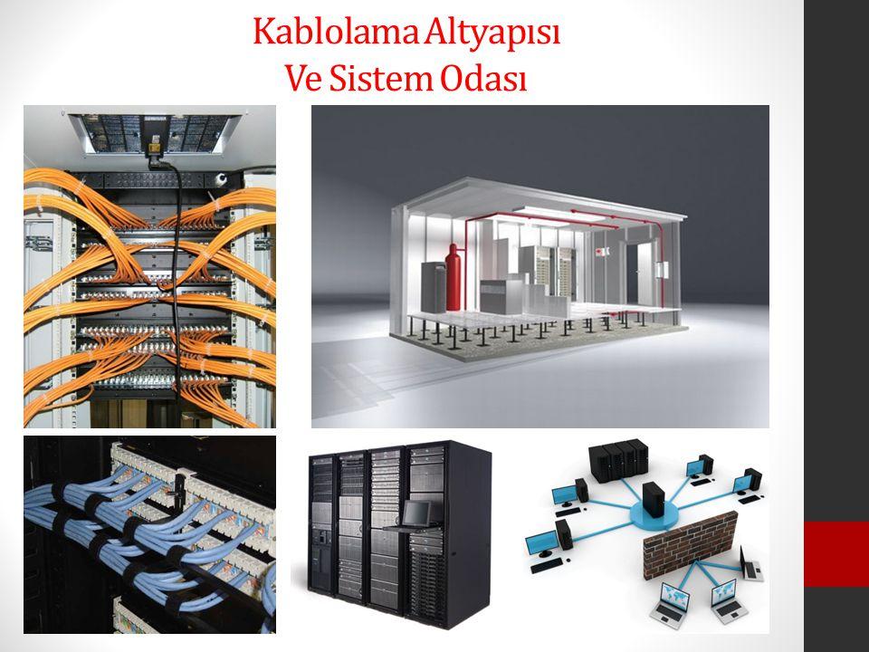 Kablolama Altyapısı Ve Sistem Odası