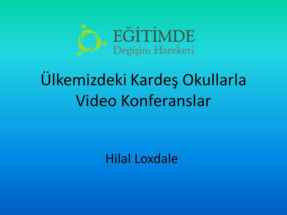 Ülkemizdeki Kardeş Okullarla Video Konferanslar
