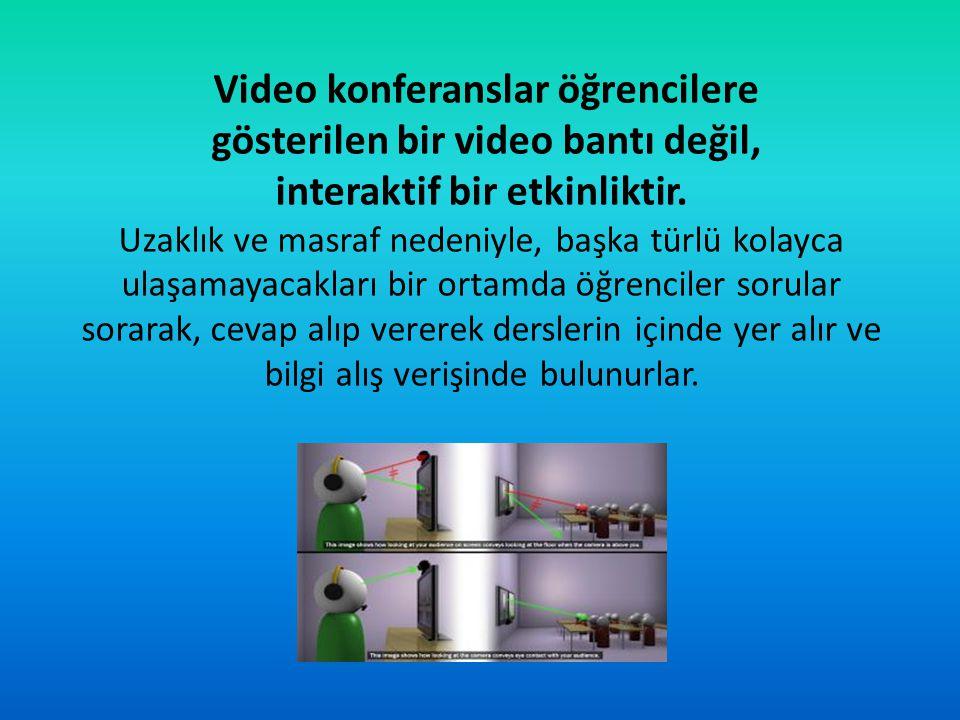 gösterilen bir video bantı değil, interaktif bir etkinliktir.