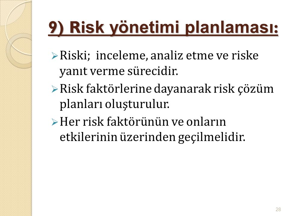 9) Risk yönetimi planlaması: