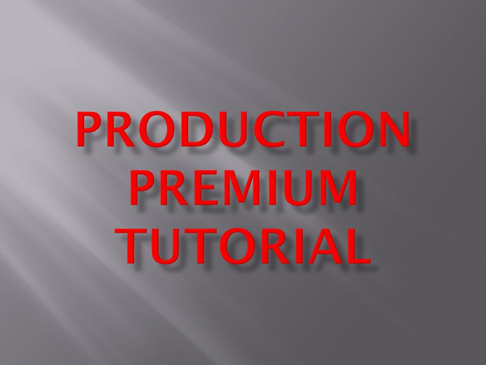 Production Premium Tutorial
