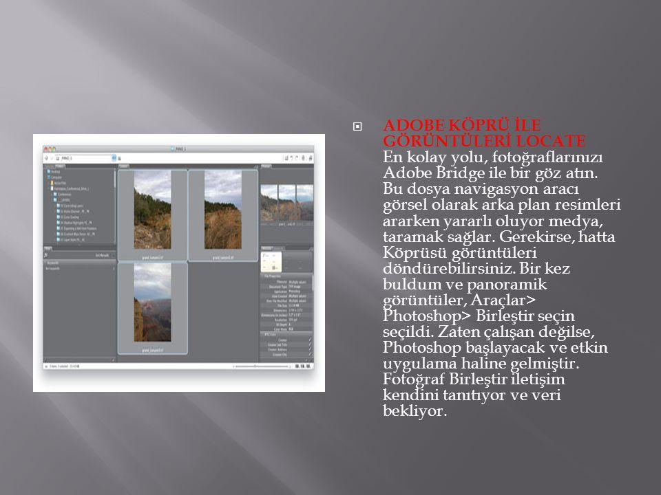 ADOBE KÖPRÜ İLE GÖRÜNTÜLERİ LOCATE En kolay yolu, fotoğraflarınızı Adobe Bridge ile bir göz atın.