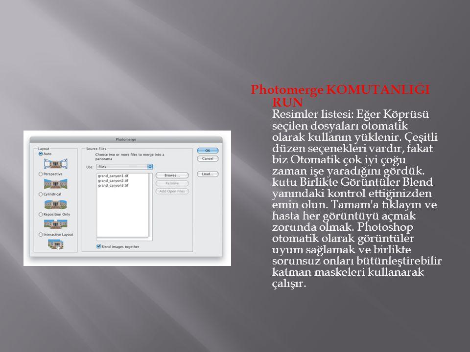 Photomerge KOMUTANLIĞI RUN Resimler listesi: Eğer Köprüsü seçilen dosyaları otomatik olarak kullanın yüklenir.