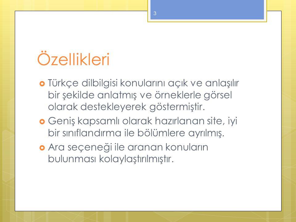 Özellikleri Türkçe dilbilgisi konularını açık ve anlaşılır bir şekilde anlatmış ve örneklerle görsel olarak destekleyerek göstermiştir.