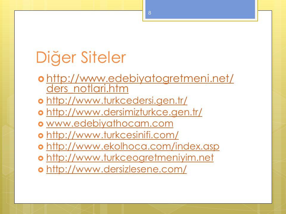 Diğer Siteler http://www.edebiyatogretmeni.net/ders_notlari.htm