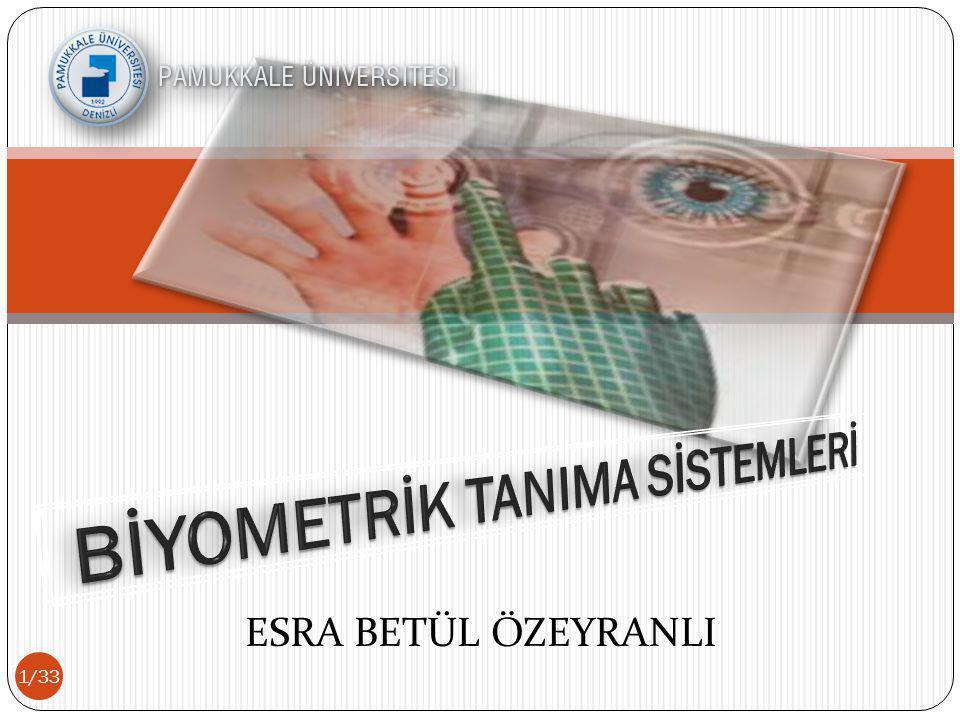 BİYOMETRİK TANIMA SİSTEMLERİ