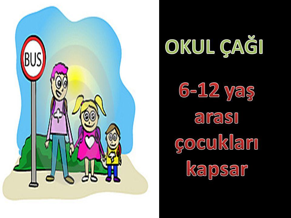 6-12 yaş arası çocukları kapsar