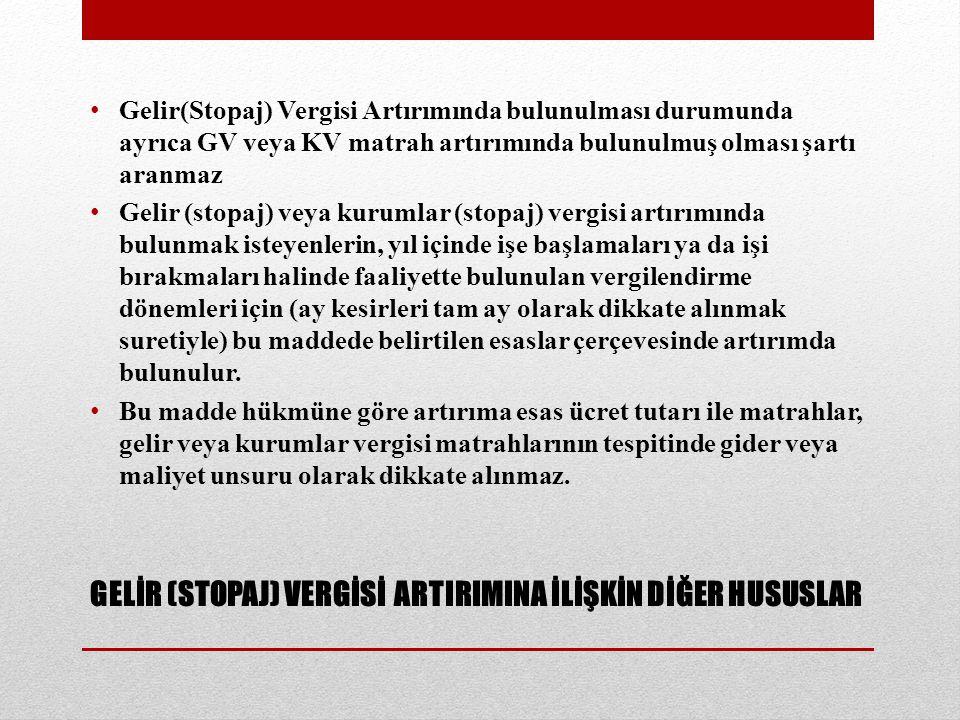GELİR (STOPAJ) VERGİSİ ARTIRIMINA İLİŞKİN DİĞER HUSUSLAR