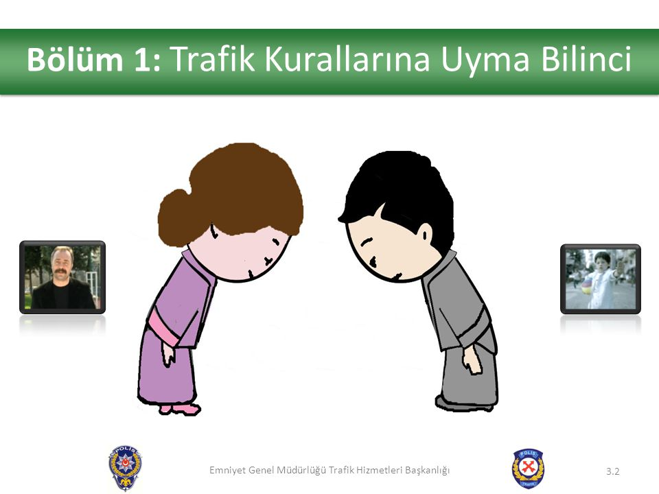 Bölüm 1: Trafik Kurallarına Uyma Bilinci