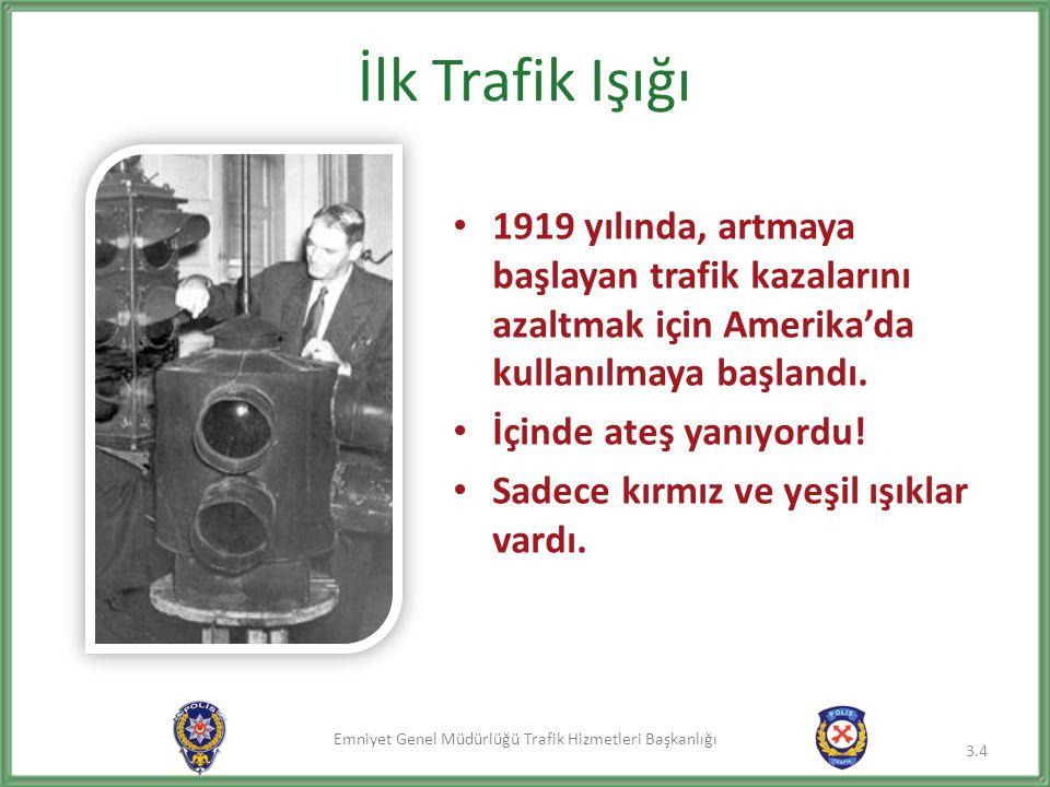 İlk Trafik Işığı 1919 yılında, artmaya başlayan trafik kazalarını azaltmak için Amerika'da kullanılmaya başlandı.