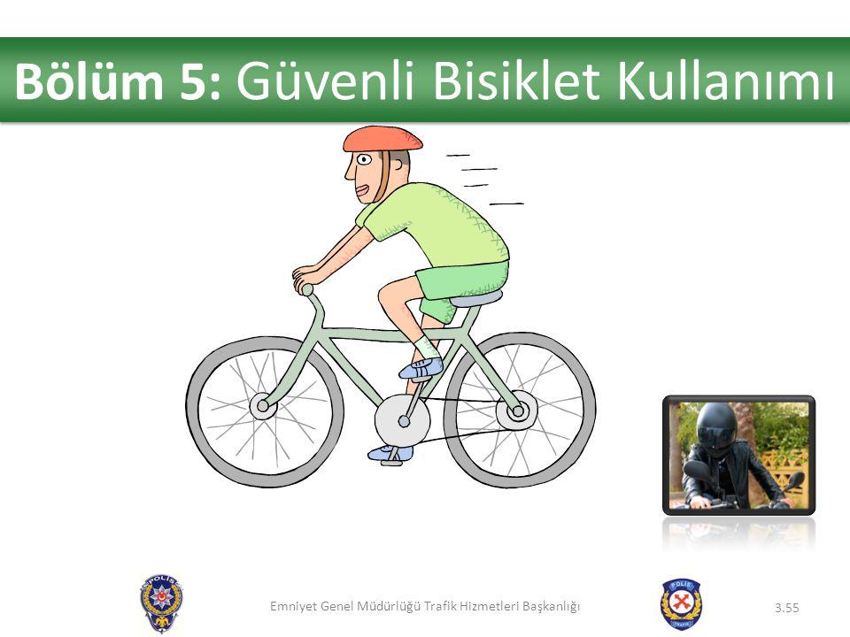 Bölüm 5: Güvenli Bisiklet Kullanımı