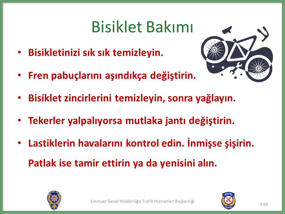 Bisiklet Bakımı Bisikletinizi sık sık temizleyin.