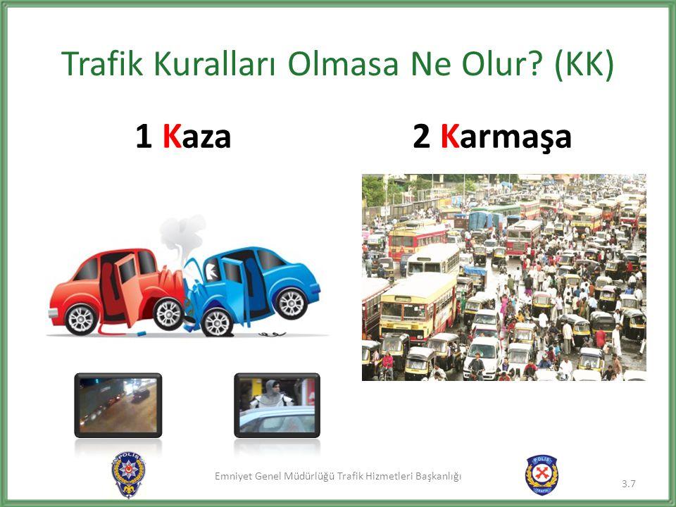Trafik Kuralları Olmasa Ne Olur (KK)