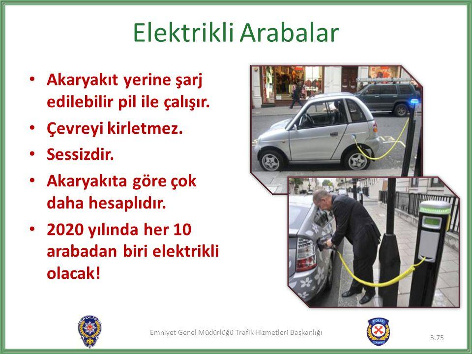 Elektrikli Arabalar Akaryakıt yerine şarj edilebilir pil ile çalışır.