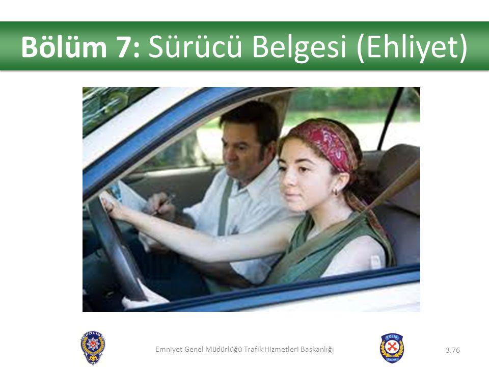 Bölüm 7: Sürücü Belgesi (Ehliyet)