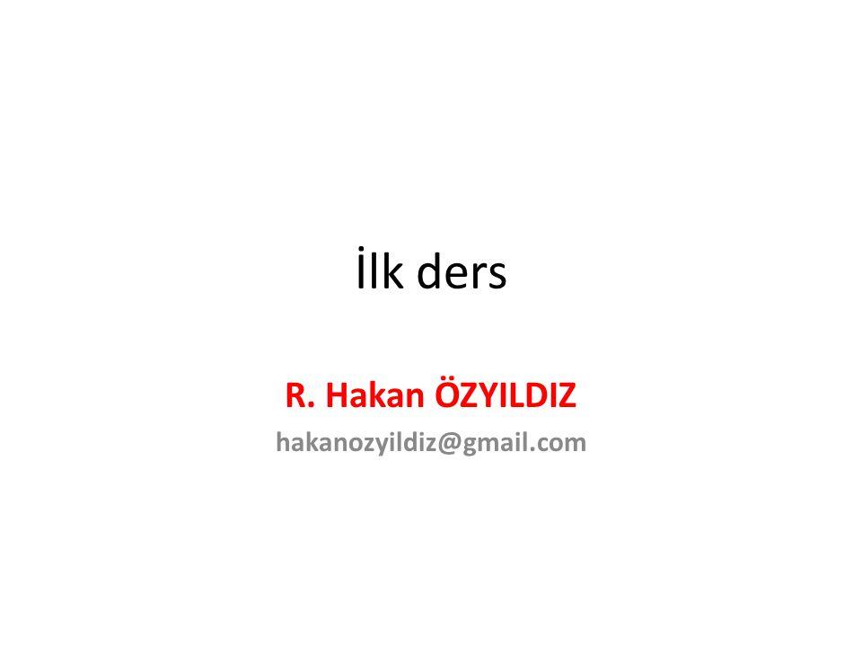 R. Hakan ÖZYILDIZ hakanozyildiz@gmail.com