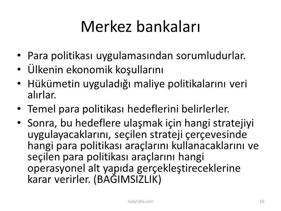 Merkez bankaları Para politikası uygulamasından sorumludurlar.