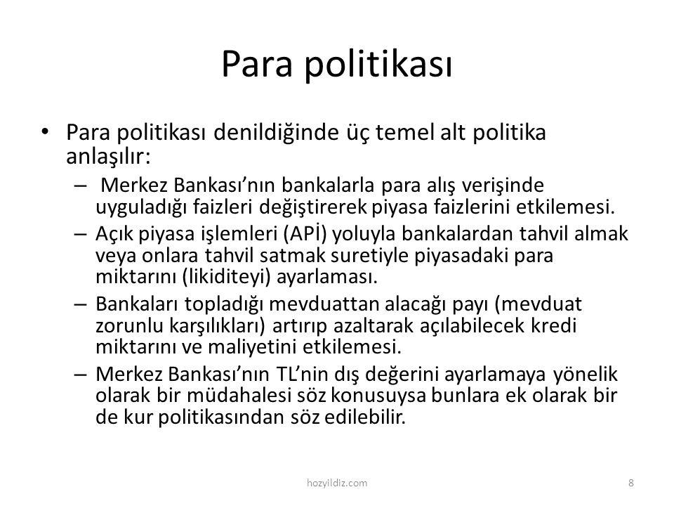 Para politikası Para politikası denildiğinde üç temel alt politika anlaşılır: