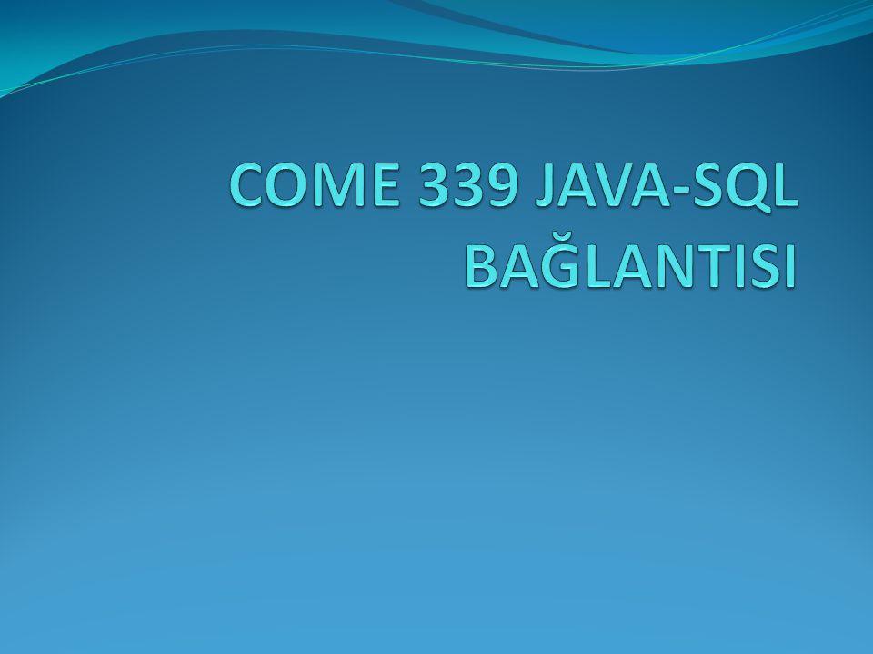 COME 339 JAVA-SQL BAĞLANTISI