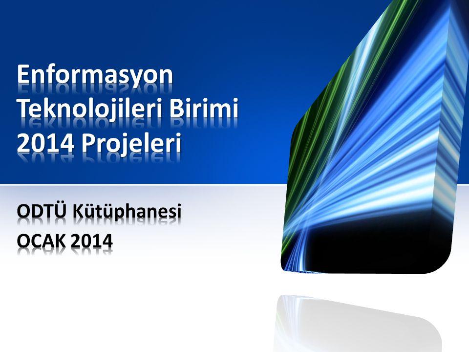 Enformasyon Teknolojileri Birimi 2014 Projeleri
