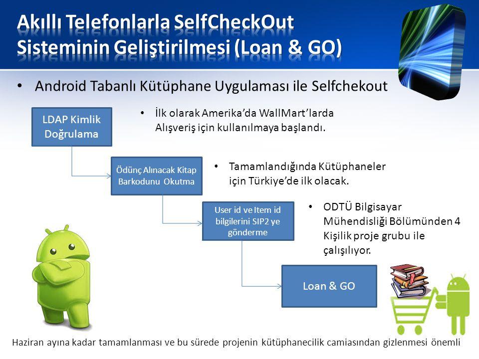 Akıllı Telefonlarla SelfCheckOut Sisteminin Geliştirilmesi (Loan & GO)