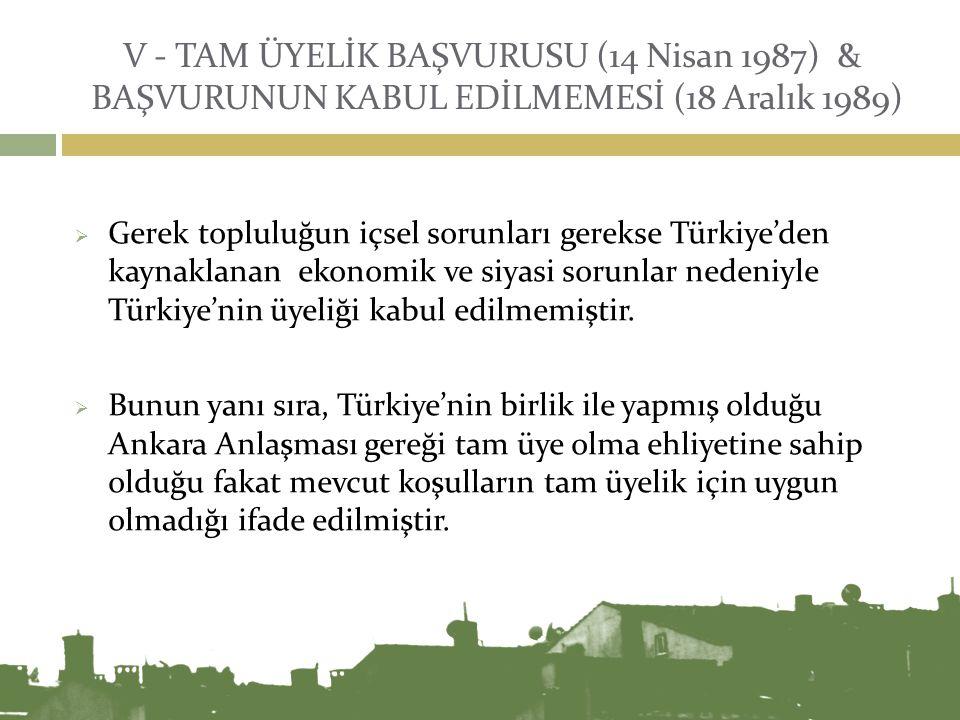 V - TAM ÜYELİK BAŞVURUSU (14 Nisan 1987) & BAŞVURUNUN KABUL EDİLMEMESİ (18 Aralık 1989)