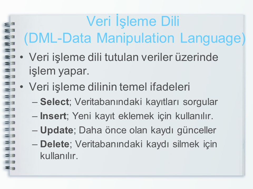 Veri İşleme Dili (DML-Data Manipulation Language)