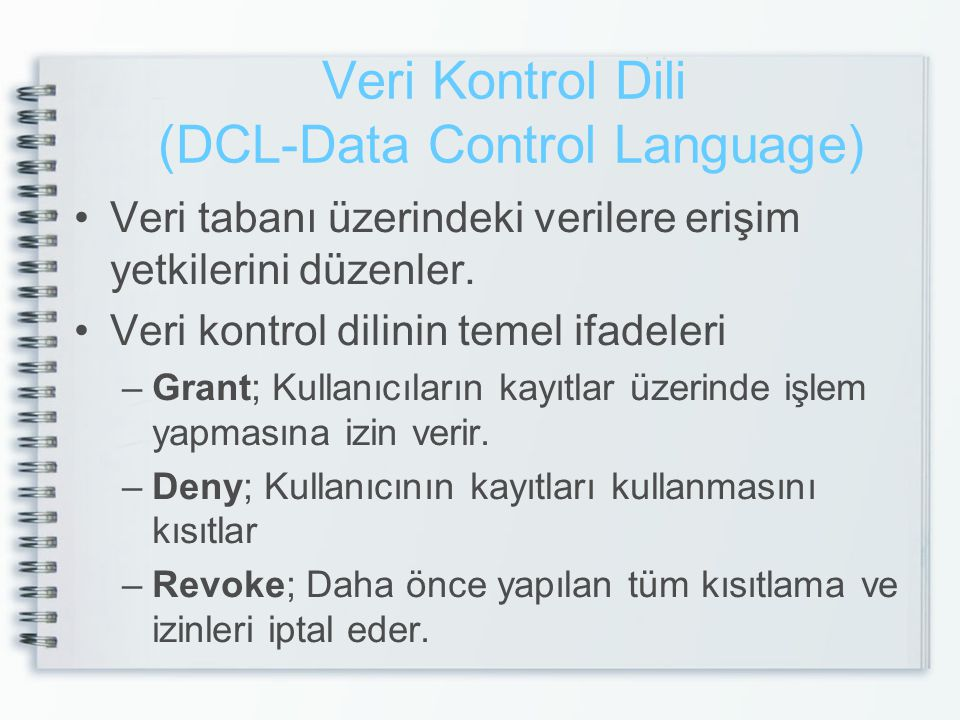 Veri Kontrol Dili (DCL-Data Control Language)