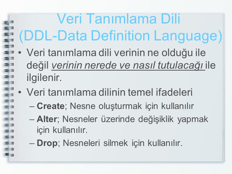 Veri Tanımlama Dili (DDL-Data Definition Language)