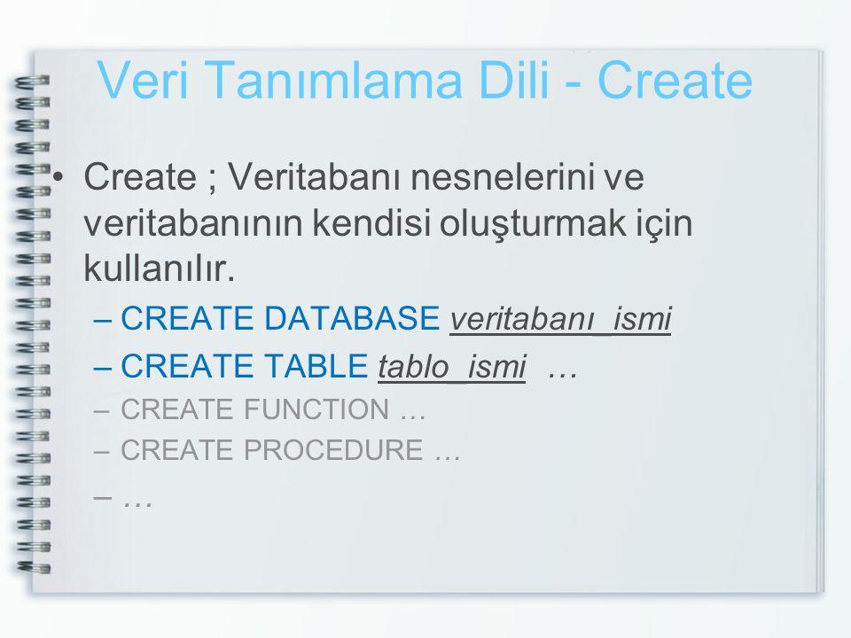 Veri Tanımlama Dili - Create