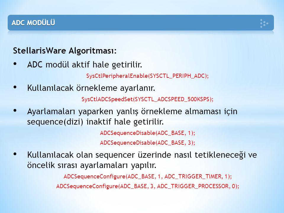 StellarisWare Algoritması: ADC modül aktif hale getirilir.