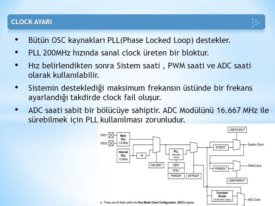 Bütün OSC kaynakları PLL(Phase Locked Loop) destekler.