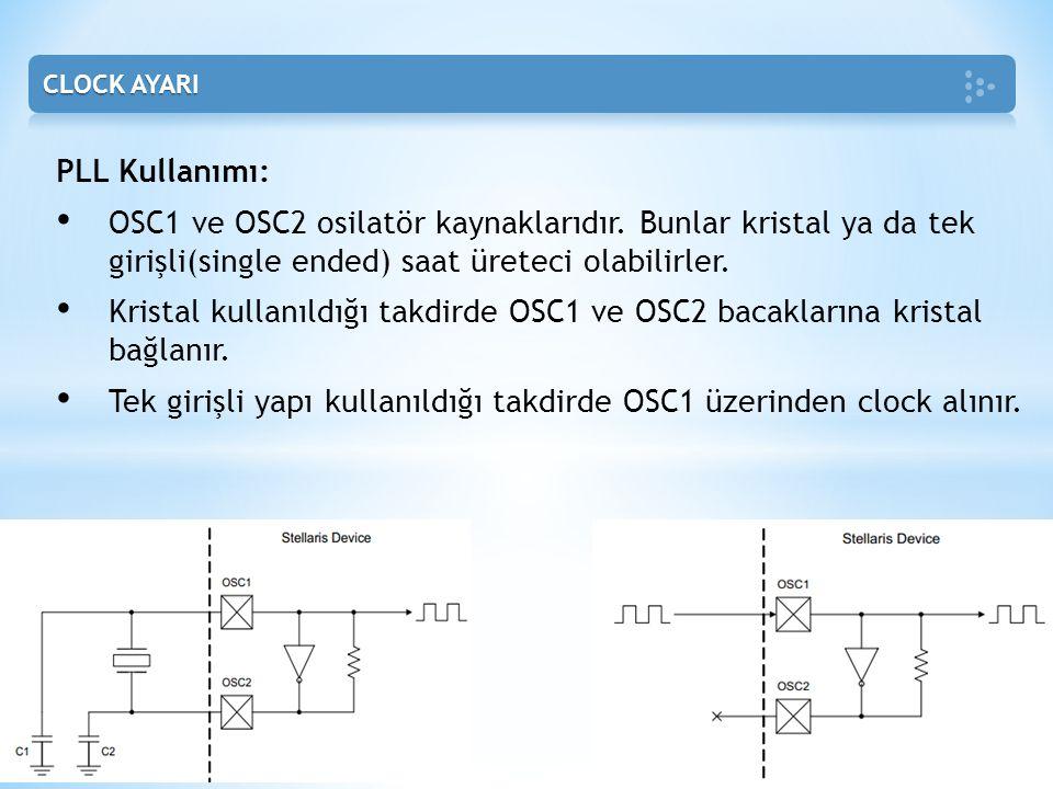 Tek girişli yapı kullanıldığı takdirde OSC1 üzerinden clock alınır.