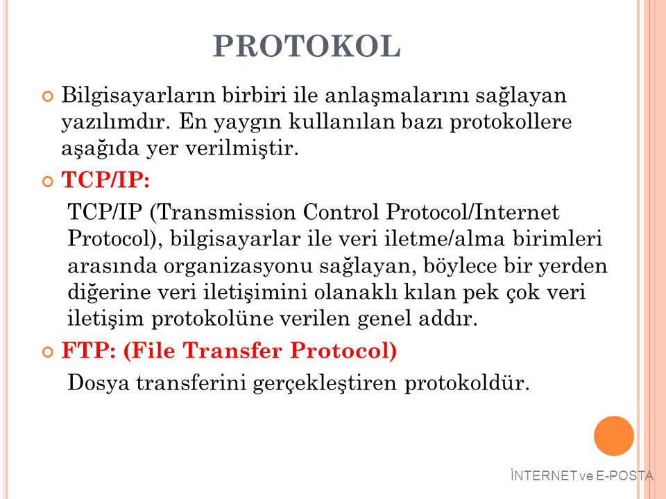 PROTOKOL Bilgisayarların birbiri ile anlaşmalarını sağlayan yazılımdır. En yaygın kullanılan bazı protokollere aşağıda yer verilmiştir.